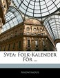 Svea: Folk-Kalender Fr ...
