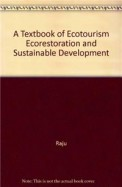 Text Book Of Ecotourism Ecorestoration & Sustainable Development