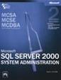 Mcsa Mcse Mcdba Ms Sql Server 2000 System Administration Training Kit W/Cd Exam 70 - 228