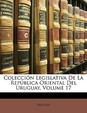 Coleccin Legislativa de La Repblica Oriental del Uruguay, Volume 17