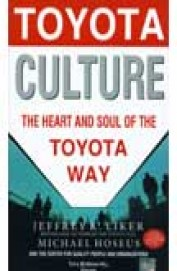 Toyota Culture : Heart & Soul Of The Toyota Way