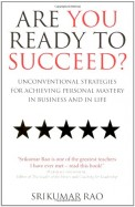 Are You Ready To Succeed - Unconventional         Strategies For Achieving Personal Mastery In
