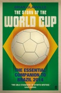 Story Of The World Cup : The Essential Companion To Brazil 2014