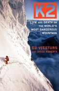 K2 Life & Death On The Worlds Most Dangerous Mountain
