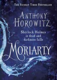 Moriarty : Sherlock Holmes Is Dead & Darkness Falls