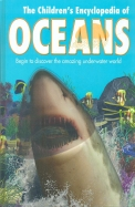 Childrens Ency Of Oceans : Begin To Discover The   Amazing Underwater World