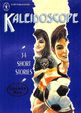 Kaleidoscope 34 Short Stories