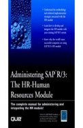 Administering Sap R/3 Hr Human Resources Module