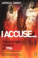 I Accuseâ€| The Anti-Sikh Violence of 1984