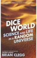 Dice World : Science & Life In A Random Universe