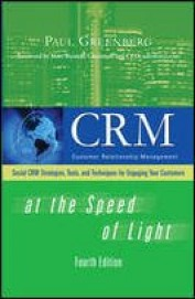 Crm At The Speed Of Light - Social Crm Strategies  Tools And Techniques For Engaging Your