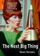 The Next Big Thing: A Rough Guide To Things That Seemed Like A Good Idea At The Time