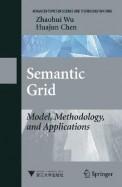 Semantic Grid - Model Methodology & Applications