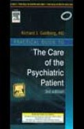 Practical Guide To The Care Of The Psychiatric    Patient