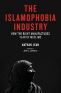 Islamophobia Industry : How The Right Manufactures Fear Of Muslims