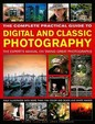 Complete Practical Guide To Digital & Classic     Photoraphy