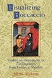 Visualizing Boccaccio: Studies On Illustrations Of The Decameron, From Giotto To Pasolini (Cambridge Studies In New Art History