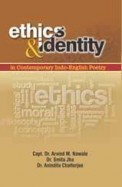 Ethics & Identity : In Contemporary Indo English Poetry