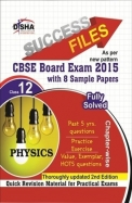 Cbse-board 2015 Success Files Class 12 Physics With 8 Sample Papers ( 2nd Edition )