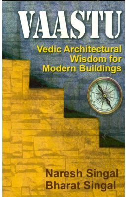 Vaastu : Vedic Architectural Wisdom For Modern Buildings