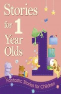 Stories For 1 Year Olds : Fantastic Stories For Children