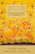 Exotic Aliens : The Lion & The Cheetah In India
