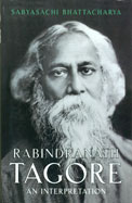 Rabindranath Tagore : An Interpretation
