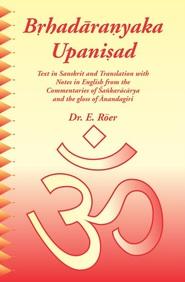 Brhadaranyaka Upanisad : Text With English Translation And Commentary