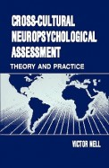 Cross Cultural Neuropsychological Assessment Theory & Practice