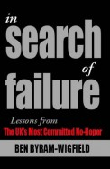 In Search Of Failure Lessons From The Uks Most Committed No Hoper