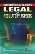 INTERNATIONAL BANKING LEGAL and REGULATORY          ASPECTS
