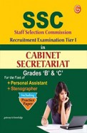 SSC Staff Selection Commission Recruitment Examination Tier-1 in Cabinet Secretariat: Grades B and C Including Practice Paper