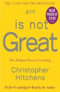God Is Not Great How Religion Poisons Everything Audio Book