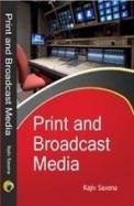 Print & Broadcast Media