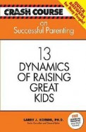 Crash Course On Successful Parenting 13 Dynamics Of Raising Great Kids