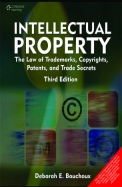 Intellectural Property : The Law Of Trademarks     Copyrights Patents & Trade Secrets