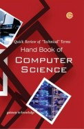 Handbook Of Computer Science & Engineering : Quick Review Of Technical Terms