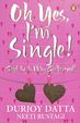Oh Yes, Im Single! And So is My Girlfriend! price comparison at Flipkart, Amazon, Crossword, Uread, Bookadda, Landmark, Homeshop18