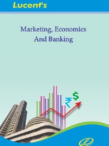 Lucents Marketing Economics and Banking: 4th Edition