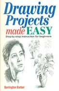 Drawing Projects Made Easy : Step By Step Instruction For Beginners