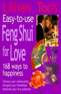 Easy To Use Feng Shui Of Love 168 Ways To Happines