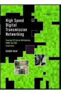 High Speed Digital Transmission Networking Covering T/E Carrier Multiplexing Sonet & Sdh