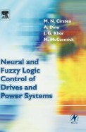 Neural & Fuzzy Logic Control Of Drives & Power Systems