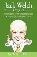 Jack Welch Speaks - Wisdom From The Worlds Greatest Business Leader