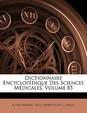 Dictionnaire Encyclopedique Des Sciences Medicales, Volume 85