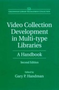 Video Collection Development In Multi Type Libraries A Handbook