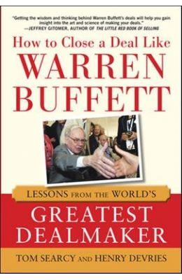 How 2 Close Deal Like Warren Buffet