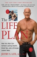 Life Plan : How Any Man Can Achieve Lasting Health Great Sex & A Stronger Leaner Body