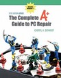The Complete A+ Guide To Pc Repair, Update [With Access Code]