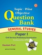 Topic-Wise Objective Question Bank General Studies Paper I For Civil Services Preliminary Services (Solved Papers)